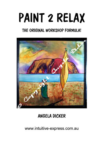 Paint to Relax. Angela Dicker's own art book that reveals her popular two hour workshop formula in easy steps